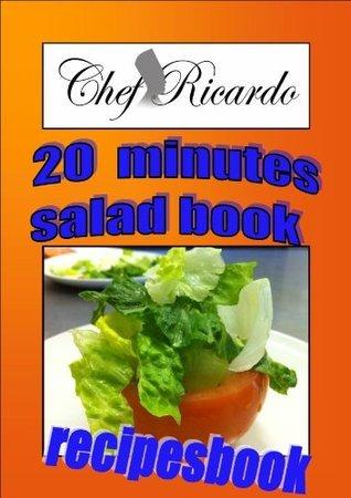 Chefricardo 20, Minutes Salad Book  by  Chef Ricardo