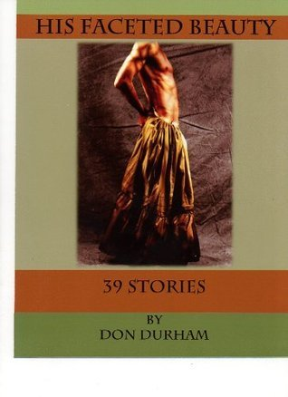 His Faceted Beauty  by  Don Durham