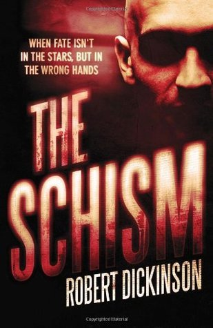 The Schism. Robert Dickinson Robert Dickinson