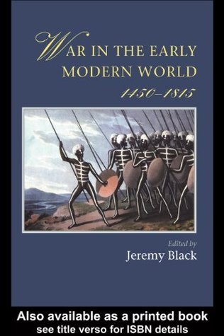 War In The Early Modern World, 1450-1815 Jeremy Black