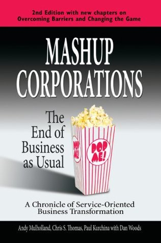 Mashup Corporations: The End of Business as Usual  by  Andy Mulholland