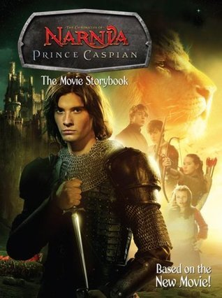 Prince Caspian: The Movie Storybook Lana Jacobs