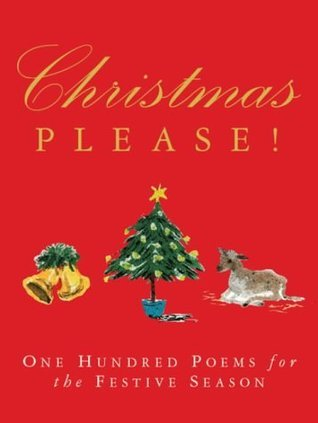 Christmas Please!: One Hundred Poems for the Festive Season. Edited Douglas Brooks-Davies by Douglas Brooks-Davies