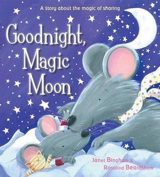 Goodnight, Magic Moon  by  Janet Bingham