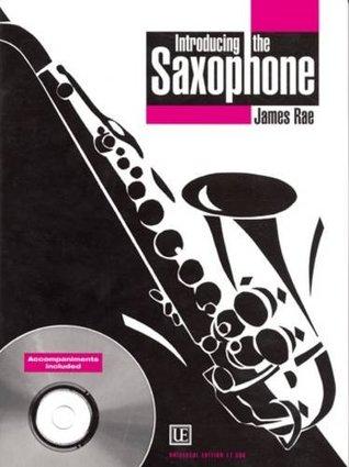 Introducing the Saxophone: UE17390 James Rae