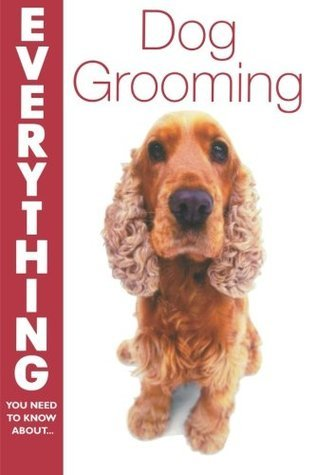 Dog Grooming (Everything You Need to Know About...)  by  Sandy Blackburn