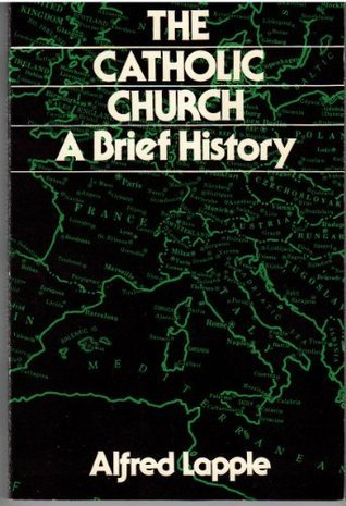 The Catholic Church: A Brief History  by  Alfred Läpple