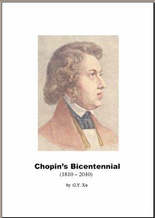 Chopins Bicentennial (1810-2010) G.Y. Xu