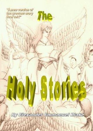 The Holy Stories Elexander Emmanuel Blake