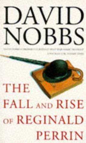 THE FALL AND RISE OF REGINALD PERRIN David Nobbs