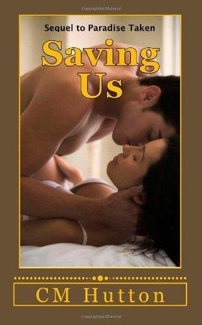 Saving Us (Paradise Taken, #2)  by  C.M. Hutton