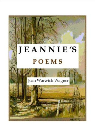 Jeannies Poems  by  Jeanette Wagner