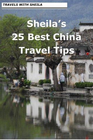 Sheilas 25 Best China Travel Tips Sheila Simkin