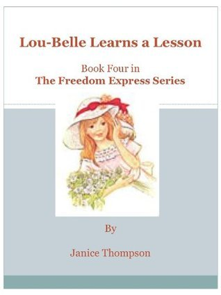 Lou-Belle Learns a Lesson (The Freedom Express Series) Janice  Thompson