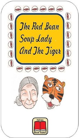The Red Bean Soup Lady and the Tiger (English/Korean Version)  by  Halves eBooks