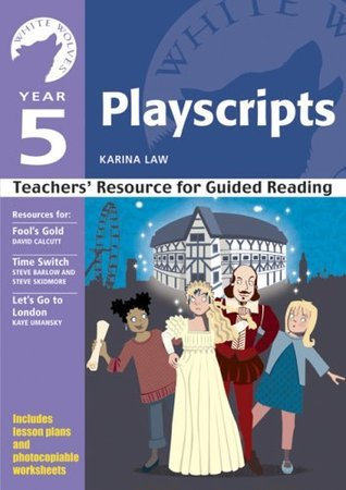 Year 5 Playscripts: Teachers Resource for Guided Reading  by  Karina Law