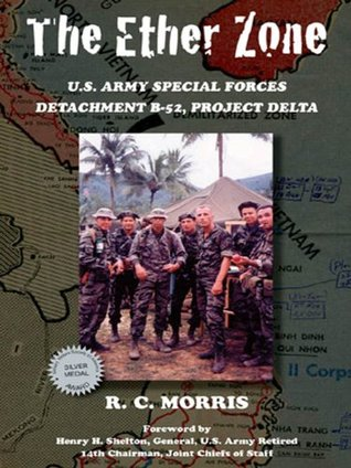 The Ether Zone: U.S. Army Special Forces Detachment B-52, Project Delta  by  Morris Ray