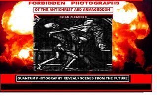 Forbidden Photographs Of The Antichrist And Armageddon  by  Dylan Clearfield