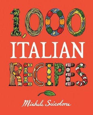 1,000 Italian Recipes (1,000 Recipes) Michele Scicolone
