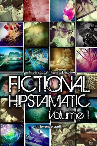 Fictional Hipstamatic: Volume 1  by  Terrence Scott