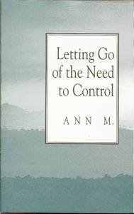 Letting Go Of The Need To Control  by  Ann M.