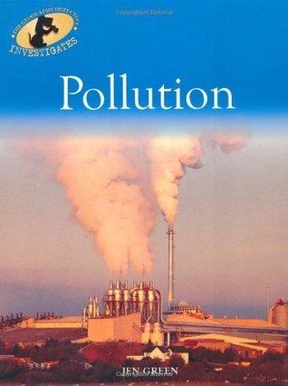 Pollution. Jen Green Jen Green