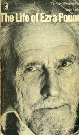 The Life Of Ezra Pound  by  Noel Stock