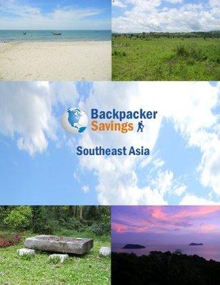 Backpacker Savings Guide: Southeast Asia e-book  by  Chris Laub