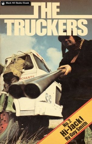 The Truckers 2 - Hi-Jack! (Truckers Series)  by  Guy N. Smith