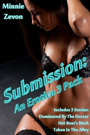 Submission, An Erotica 3 Pack  by  Minnie Zevon