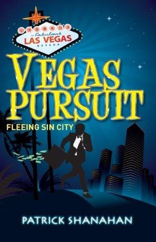 Vegas Pursuit (Fleeing Sin City) (Pursuit Series)  by  Patrick  Shanahan