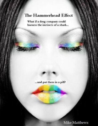 The Hammerhead Effect  by  Mike Matthews