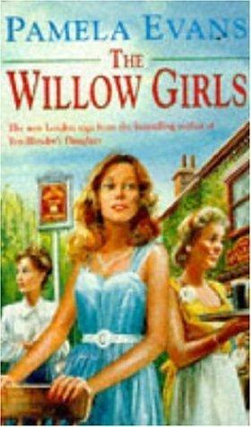 The Willow Girls Pamela Evans