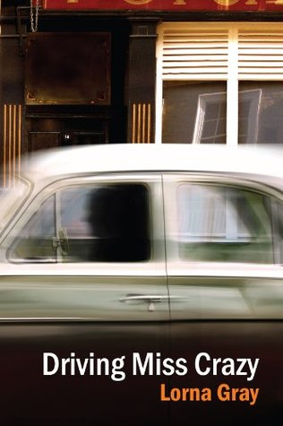 Driving Miss Crazy  by  Lorna Gray