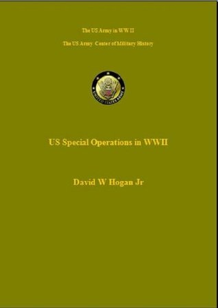 US Army Special Operations in WWII (US Army Green Book)  by  Daniel Hogan