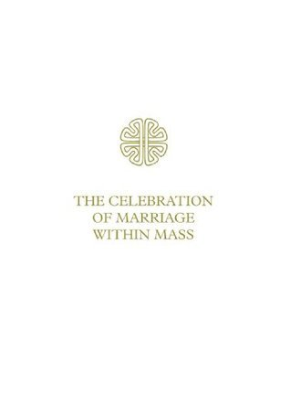 The Celebration of Marriage within Mass  by  Veritas Publication