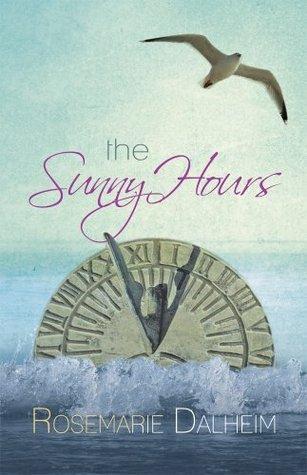 The Sunny Hours Rosemarie Dalheim