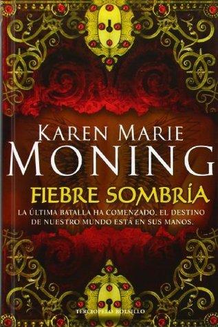 Fiebre Sombria Karen Marie Moning