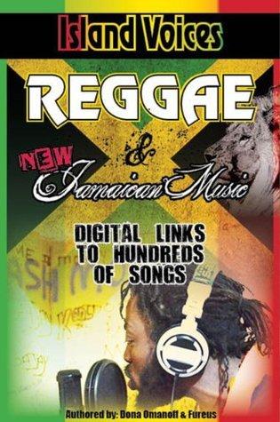 Island Voices Reggae and New Jamaican Music Dona Omanoff