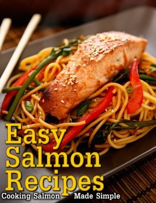 Easy Salmon Recipes - Cooking Salmon Made Simple Jessica Andrews