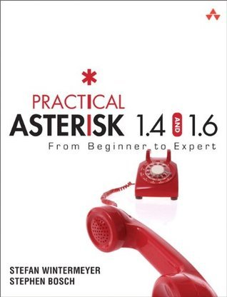 Practical Asterisk 1.4 and 1.6: From Beginner to Expert  by  Stefan Wintermeyer
