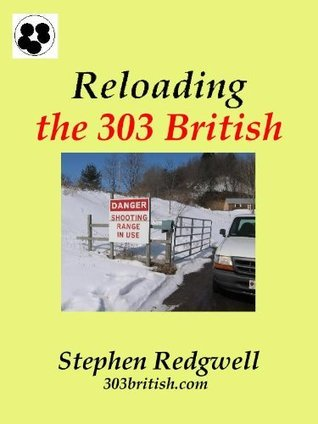 Reloading the 303 British Stephen Redgwell