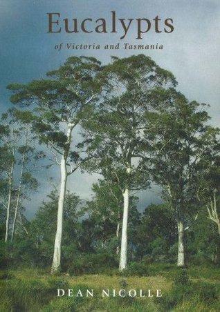 Eucalypts of Victoria and Tasmania Dean Nicolle