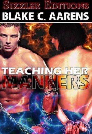 Teaching Her Manners  by  Blake C. Aarens