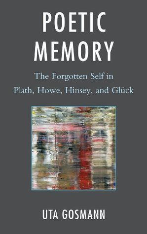 Poetic Memory  by  Uta Gosmann