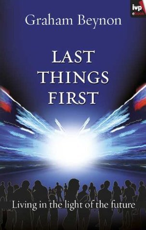 Last things first Graham Beynon