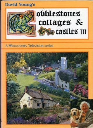 Cobblestones, Cottages and Castles III David Young