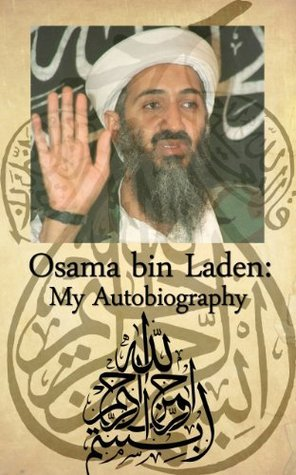 Osama bin Laden - My Autobiography Oscar James Peterman III
