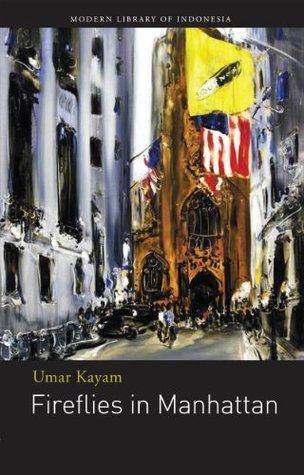 Fireflies in Manhattan  by  Umar Kayam