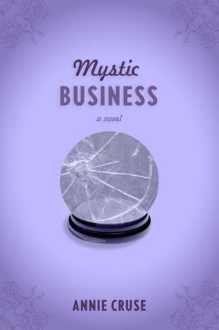 Mystic Business  by  Annie Cruse